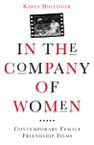 In the Company of Women: Contemporary Female Friendship Films