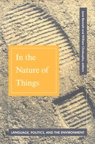In the Nature of Things: Language, Politics, and the Environment
