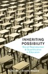 Inheriting Possibility: Social Reproduction and Quantification in Education