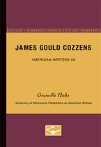 James Gould Cozzens - American Writers 58: University of Minnesota Pamphlets on American Writers