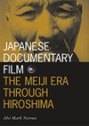Japanese Documentary Film: The Meiji Era through Hiroshima