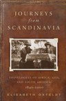 Journeys from Scandinavia: Travelogues of Africa, Asia, and South America, 1840—2000
