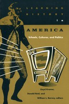 Learning History in America: Schools, Cultures, and Politics
