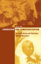 Liberation and Democratization: The South African and Palestinian National Movements