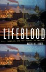 Lifeblood: Oil, Freedom, and the Forces of Capital
