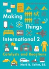 Making Things International 2: Catalysts and Reactions