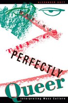 Making Things Perfectly Queer: Interpreting Mass Culture