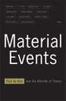 Material Events: Paul de Man and the Afterlife of Theory