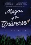 Mayor of the Universe: A Novel