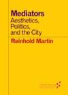 Mediators: Aesthetics, Politics, and the City