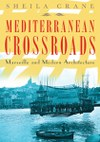 Mediterranean Crossroads: Marseille and Modern Architecture