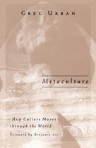 Metaculture: How Culture Moves through the World