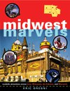 Midwest Marvels: Roadside Attractions across Iowa, Minnesota, the Dakotas, and Wisconsin