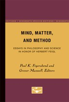 Mind, Matter, and Method: Essays in Philosophy and Science in Honor of Herbert Feigl