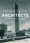 Minnesota Architects: A Biographical Dictionary