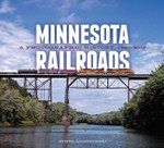 Minnesota Railroads: A Photographic History, 1940–2012
