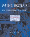 Minnesota's Twentieth Century: Stories of Extraordinary Everyday People