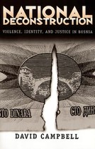 National Deconstruction: Violence, Identity, and Justice in Bosnia