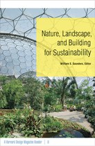 Nature, Landscape, and Building for Sustainability: A Harvard Design Magazine Reader