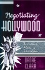 Negotiating Hollywood: The Cultural Politics of Actors' Labor