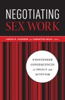 Negotiating Sex Work: Unintended Consequences of Policy and Activism