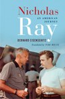 Nicholas Ray: An American Journey