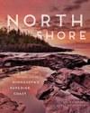 North Shore: A Natural History of Minnesota's Superior Coast