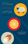 Of Sheep, Oranges, and Yeast: A Multispecies Impression