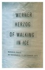 Of Walking in Ice: Munich–Paris, 23 November—14 December 1974