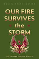 Our Fire Survives the Storm: A Cherokee Literary History