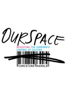 OurSpace: Resisting the Corporate Control of Culture