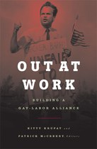Out at Work: Building a Gay-Labor Alliance