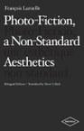 Photo-Fiction, a Non-Standard Aesthetics