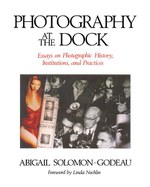 Photography at the Dock: Essays on Photographic History, Institutions, and Practices
