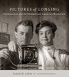 Pictures of Longing: Photography and the Norwegian–American Migration