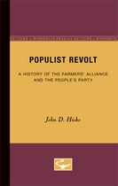 Populist Revolt: A History of the Farmers' Alliance and the People's Party