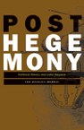 Posthegemony: Political Theory and Latin America