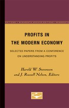 Profits in the Modern Economy: Selected Paper From a Conference on Understanding Profits