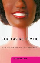 Purchasing Power: Black Kids and American Consumer Culture