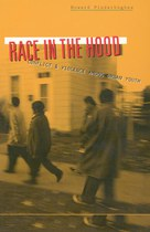 Race in the Hood: Conflict and Violence among Urban Youth