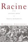 Racine: From Ancient Myth to Tragic Modernity