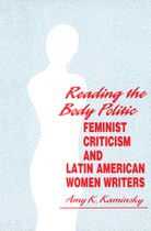 Reading the Body Politic: Feminist Criticism and Latin American Women Writers