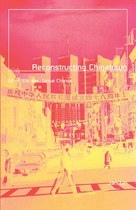 Reconstructing Chinatown: Ethnic Enclave, Global Change