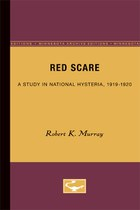 Red Scare: A Study in National Hysteria, 1919-1920