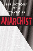 Reflections of a Would-Be Anarchist: Ideals and Institutions of Liberalism