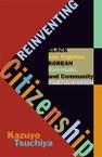 Reinventing Citizenship: Black Los Angeles, Korean Kawasaki, and Community Participation