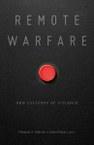 Remote Warfare: New Cultures of Violence