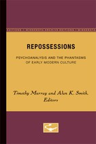 Repossessions: Psychoanalysis and the Phantasms of Early Modern Culture
