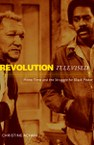 Revolution Televised: Prime Time and the Struggle for Black Power