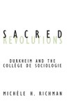 Sacred Revolutions: Durkheim and the Collège de Sociologie